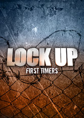 Lockup: First Timers Netflix US (United States)